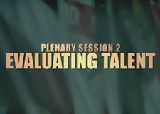 Evaluating Talent Plenary Session – 47th Senior Conference
